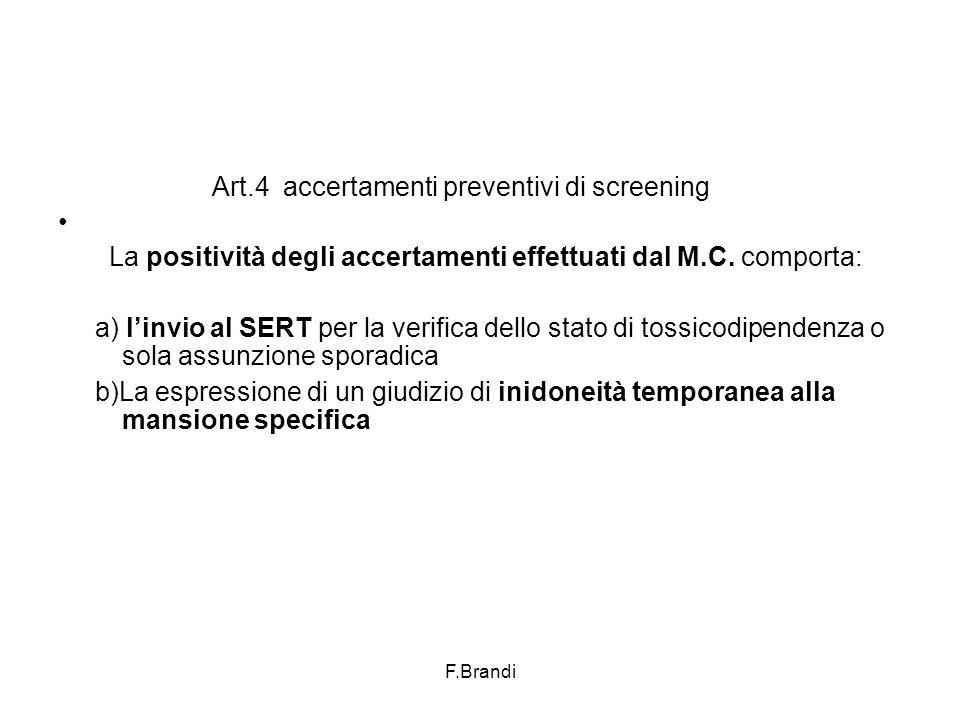 F.Brandi Art.4 accertamenti preventivi di screening La positività degli accertamenti effettuati dal M.C.
