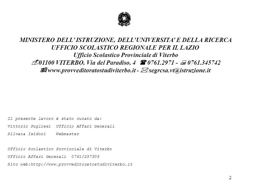 33 AFFARI GENERALI Relazioni Sindacali - Edilizia scolastica - Gestione Albo - Equipollenza titoli di studio stranieri– Segreteria Provinciale di Sicurezza - Intitolazioni istituti scolastici - Legge 626 – Sito Internet – Dimensionamento Rete Scolastica provinciale–Gestione Permessi distacchi sindacali Comparto scuola Personale addetto Pugliesi Vittorio doc.