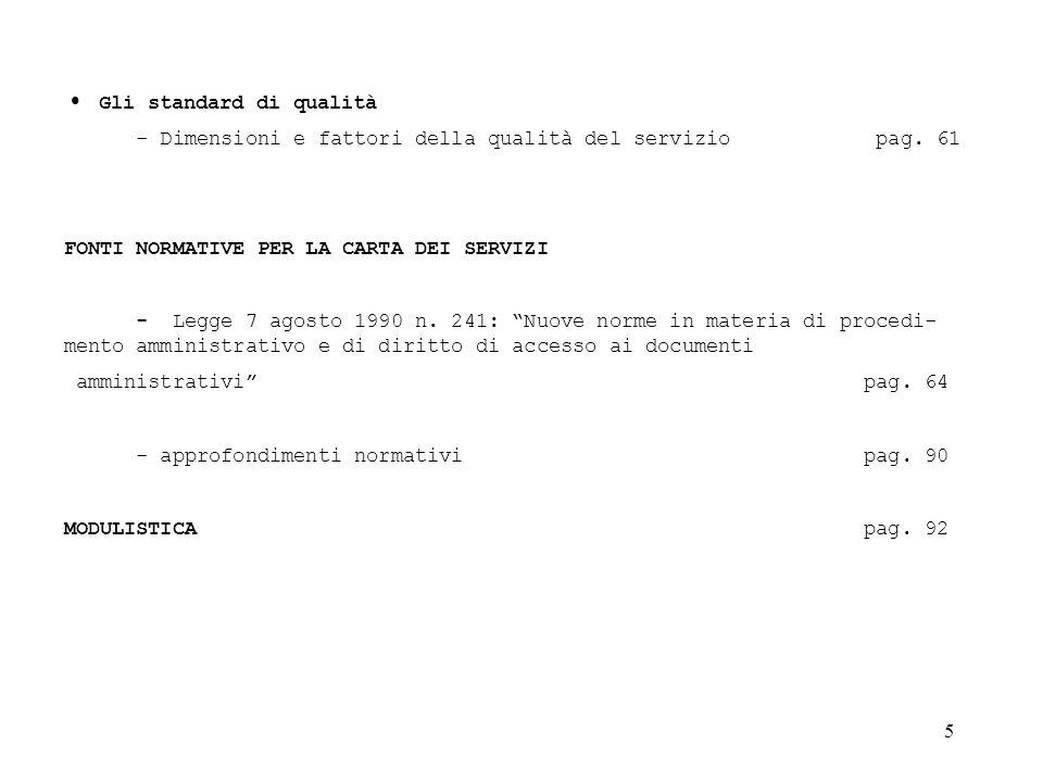 46 LE FONTI La normativa regolatrice della Carta dei Servizi è contenuta nel D.