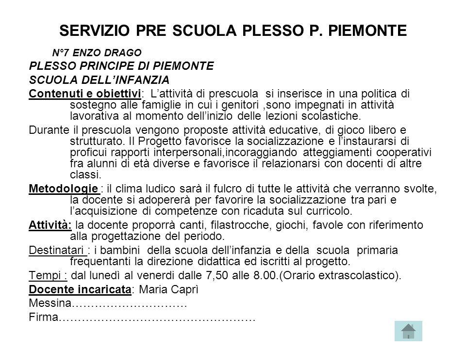 SERVIZIO PRE SCUOLA PLESSO P. PIEMONTE N°7 ENZO DRAGO PLESSO PRINCIPE DI PIEMONTE SCUOLA DELL'INFANZIA Contenuti e obiettivi: L'attività di prescuola