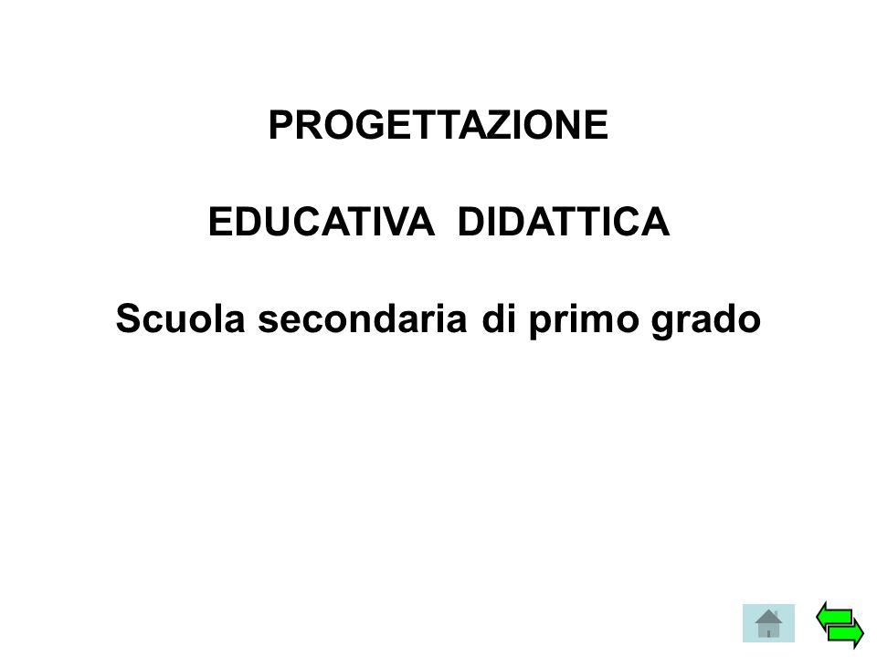 PROGETTAZIONE EDUCATIVA DIDATTICA Scuola secondaria di primo grado