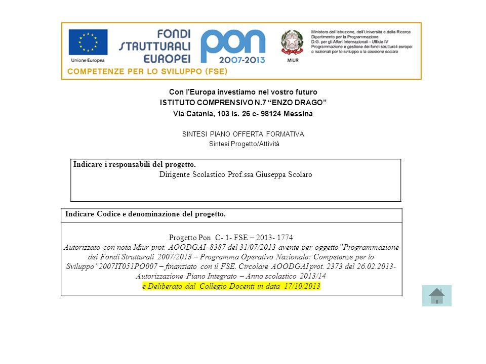 """Con l'Europa investiamo nel vostro futuro ISTITUTO COMPRENSIVO N.7 """"ENZO DRAGO"""" Via Catania, 103 is. 26 c- 98124 Messina SINTESI PIANO OFFERTA FORMATI"""
