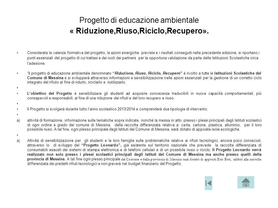 Progetto di educazione ambientale « Riduzione,Riuso,Riciclo,Recupero». Considerata la valenza formativa del progetto, le azioni sinergiche previste e