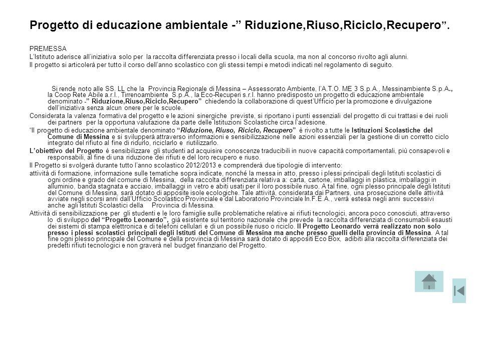 """Progetto di educazione ambientale -"""" Riduzione,Riuso,Riciclo,Recupero """". PREMESSA L'Istituto aderisce all'iniziativa solo per la raccolta differenziat"""