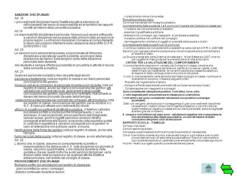 SANZIONI DISCIPLINARI Art. 18 I provvedimenti disciplinari hanno finalità educativa e tendono al rafforzamento del senso di responsabilità ed al ripri