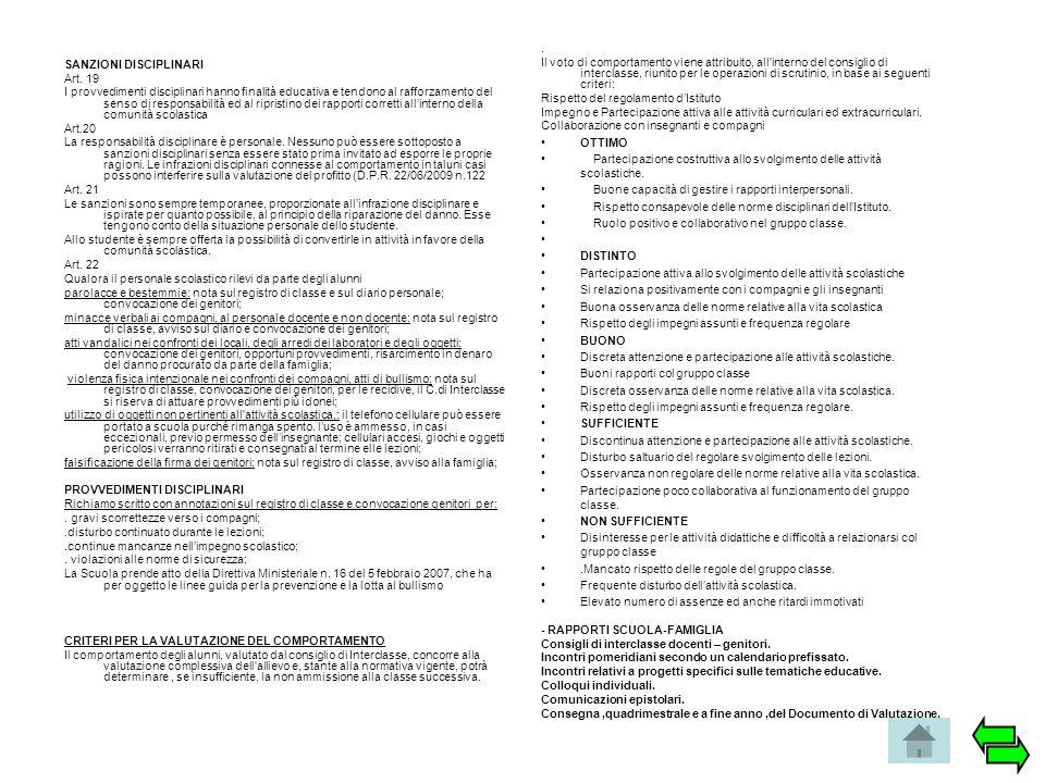 SANZIONI DISCIPLINARI Art. 19 I provvedimenti disciplinari hanno finalità educativa e tendono al rafforzamento del senso di responsabilità ed al ripri