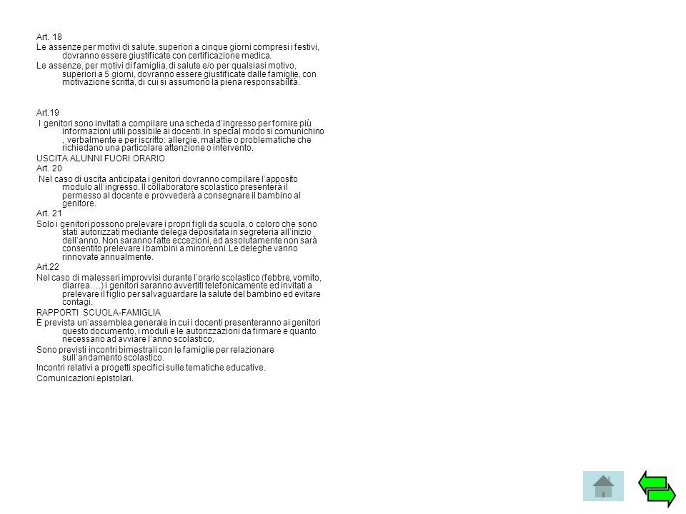 Art. 18 Le assenze per motivi di salute, superiori a cinque giorni compresi i festivi, dovranno essere giustificate con certificazione medica. Le asse