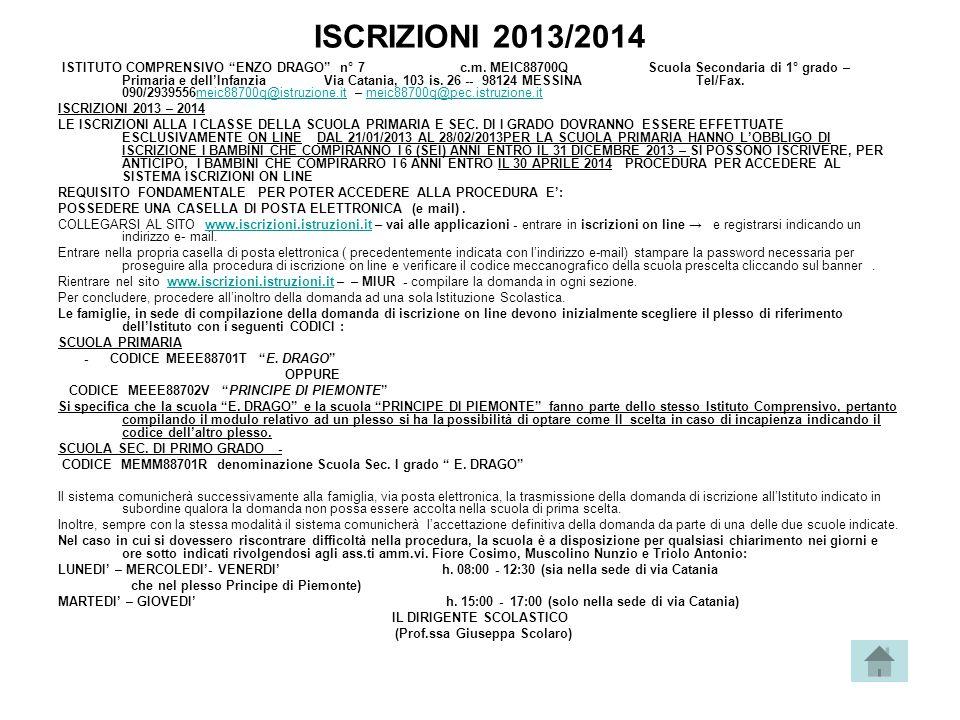 """ISCRIZIONI 2013/2014 ISTITUTO COMPRENSIVO """"ENZO DRAGO"""" n° 7 c.m. MEIC88700Q Scuola Secondaria di 1° grado – Primaria e dell'Infanzia Via Catania, 103"""