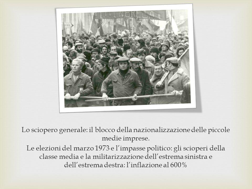 Lo sciopero generale: il blocco della nazionalizzazione delle piccole medie imprese. Le elezioni del marzo 1973 e l'impasse politico: gli scioperi del