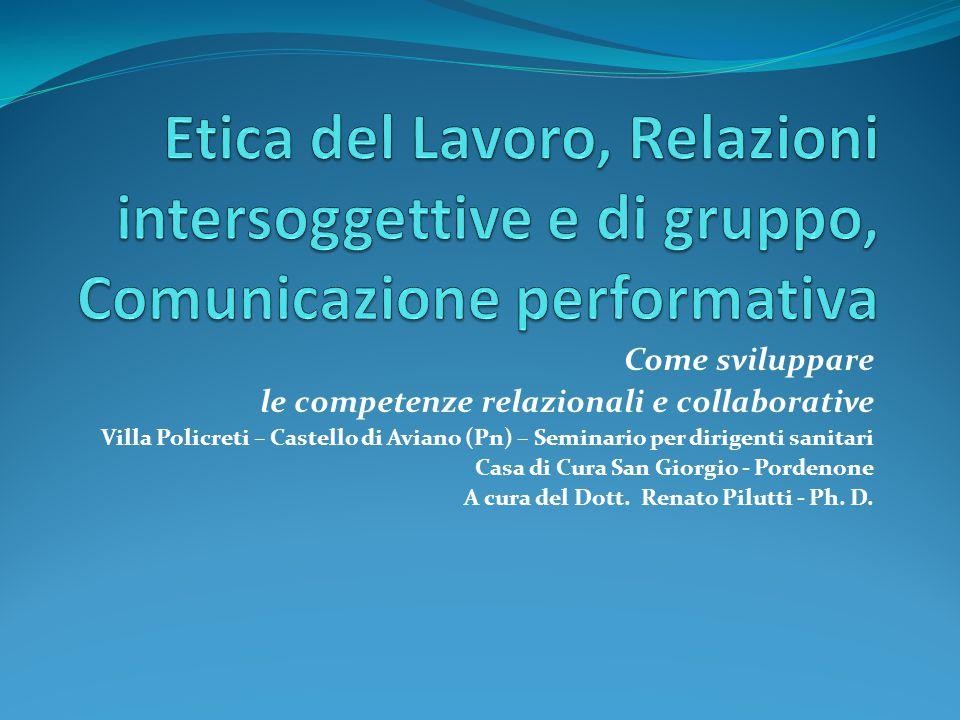 Come sviluppare le competenze relazionali e collaborative Villa Policreti – Castello di Aviano (Pn) – Seminario per dirigenti sanitari Casa di Cura Sa