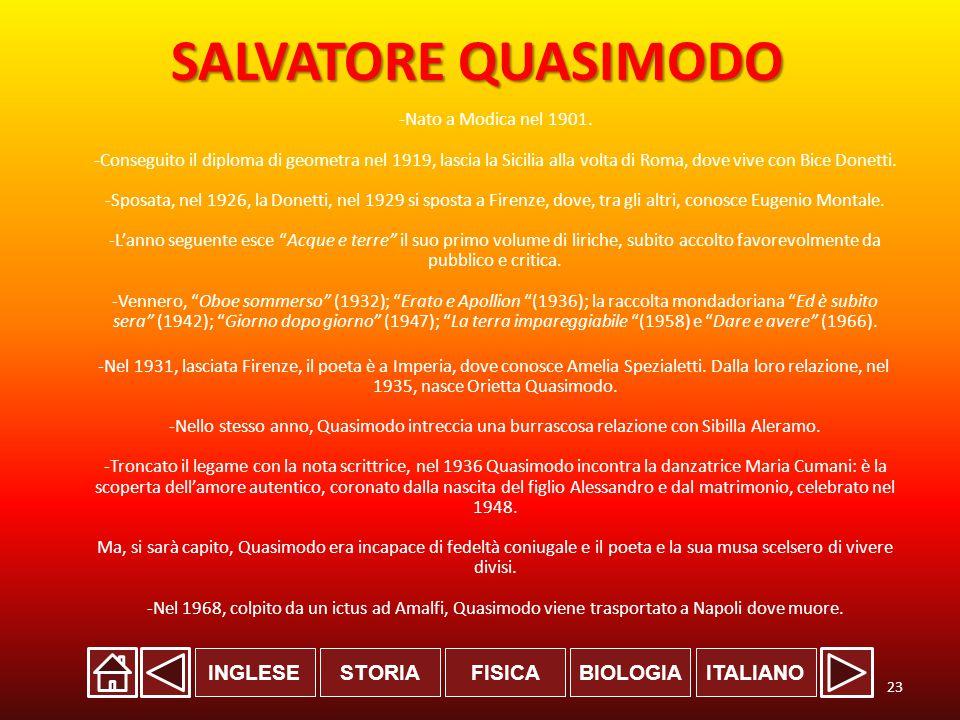 INGLESESTORIABIOLOGIAITALIANOFISICA SALVATORE QUASIMODO -Nato a Modica nel 1901.