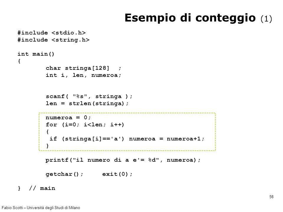 Fabio Scotti – Università degli Studi di Milano 58 Esempio di conteggio (1) #include int main() { char stringa[128] ; int i, len, numeroa; scanf(