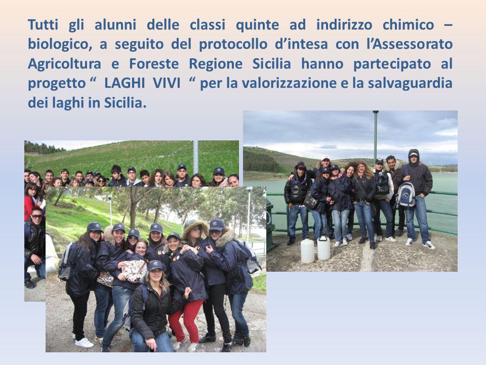 Tutti gli alunni delle classi quinte ad indirizzo chimico – biologico, a seguito del protocollo d'intesa con l'Assessorato Agricoltura e Foreste Regio