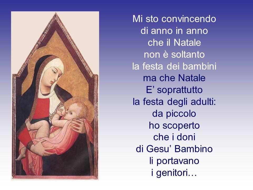 Nulla dell'Altissimo può essere conosciuto se non attraverso l'Infinitamente Piccolo, attraverso questo Dio ad altezza di bambino, questo Dio raso terra dei primi ruzzoloni, il naso nell'erba.