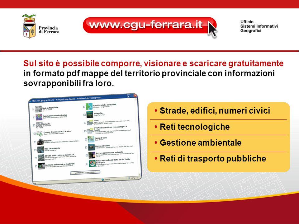 Sul sito è possibile comporre, visionare e scaricare gratuitamente in formato pdf mappe del territorio provinciale con informazioni sovrapponibili fra loro.