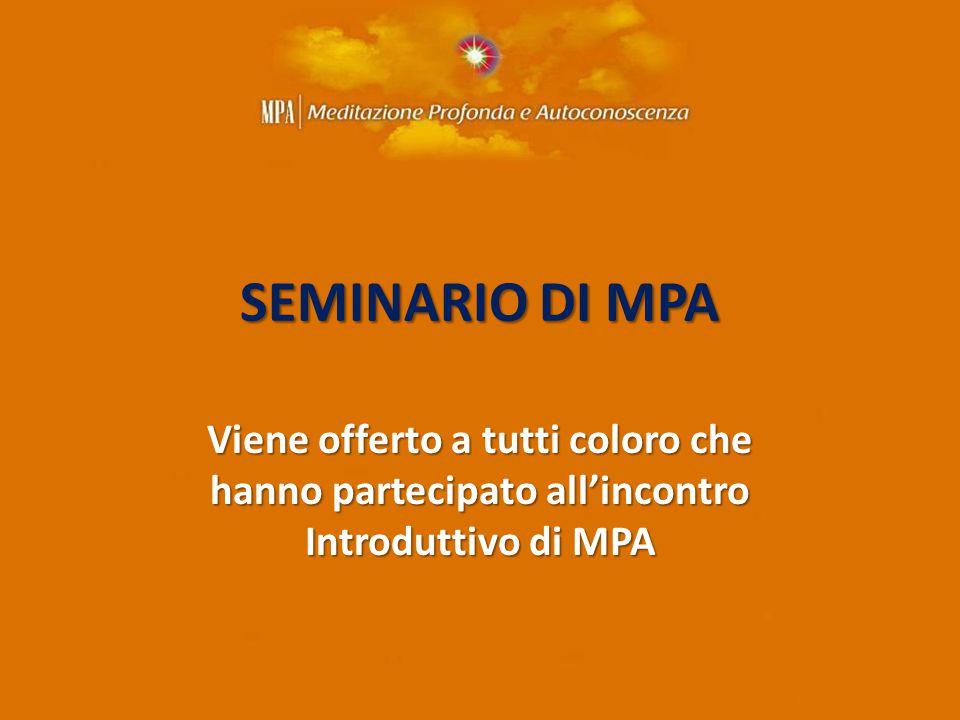 SEMINARIO DI MPA Viene offerto a tutti coloro che hanno partecipato all'incontro Introduttivo di MPA