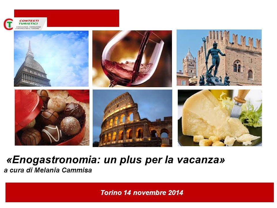Torino 14 novembre 2014 «Enogastronomia: un plus per la vacanza» a cura di Melania Cammisa