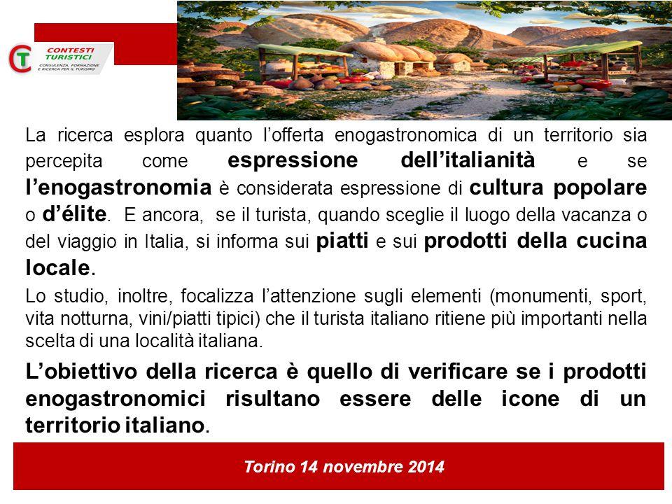 Torino 14 novembre 2014 La ricerca esplora quanto l'offerta enogastronomica di un territorio sia percepita come espressione dell'italianità e se l'enogastronomia è considerata espressione di cultura popolare o d'élite.