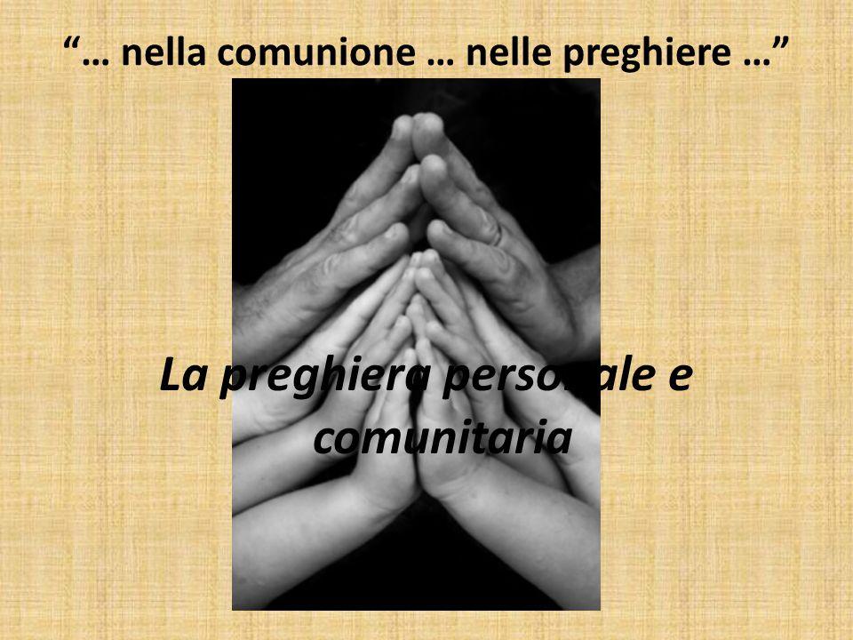 """""""… nella comunione … nelle preghiere …"""" La preghiera personale e comunitaria"""