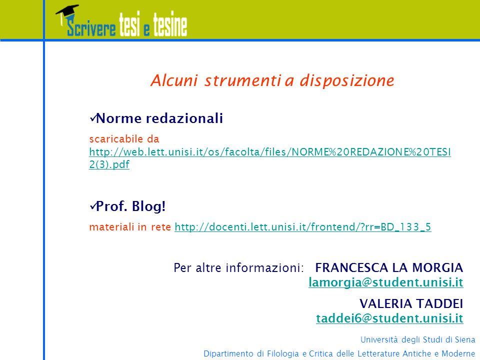 Università degli Studi di Siena Dipartimento di Filologia e Critica delle Letterature Antiche e Moderne Cosa e dove cercare.