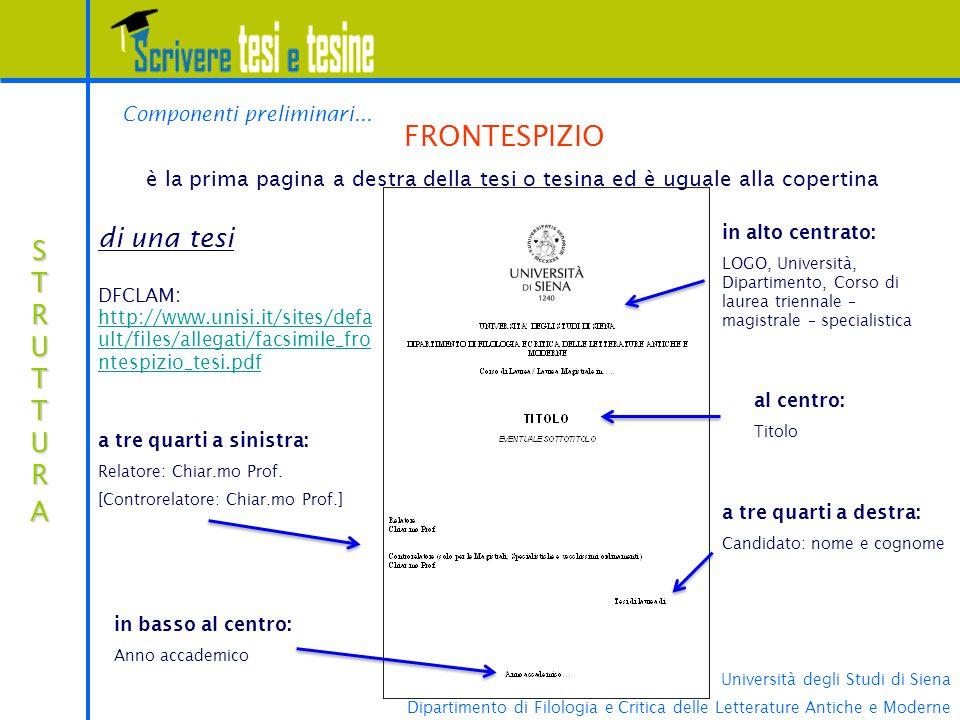Università degli Studi di Siena Dipartimento di Filologia e Critica delle Letterature Antiche e Moderne Componenti preliminari... FRONTESPIZIO è la pr