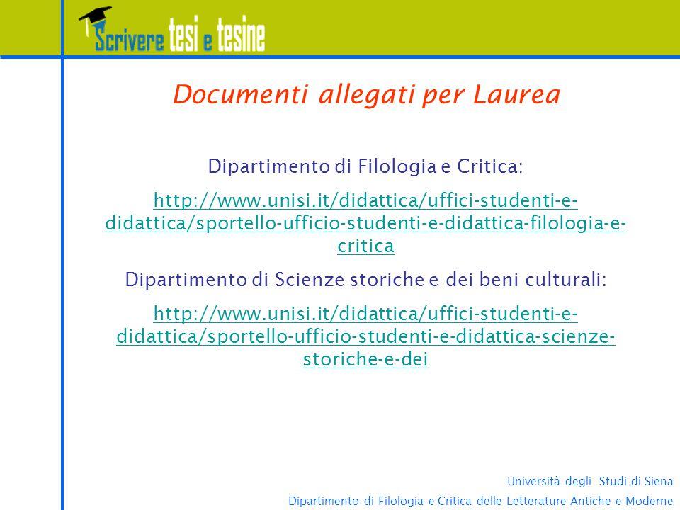Università degli Studi di Siena Dipartimento di Filologia e Critica delle Letterature Antiche e Moderne Documenti allegati per Laurea Dipartimento di