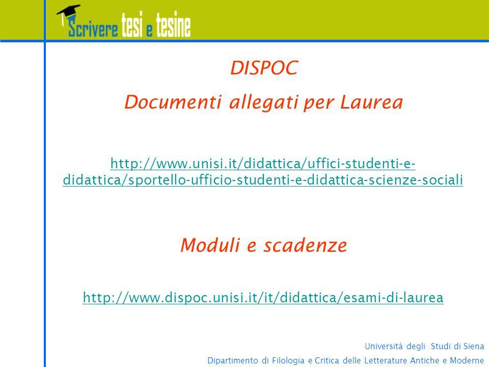 Università degli Studi di Siena Dipartimento di Filologia e Critica delle Letterature Antiche e Moderne DISPOC Documenti allegati per Laurea http://ww