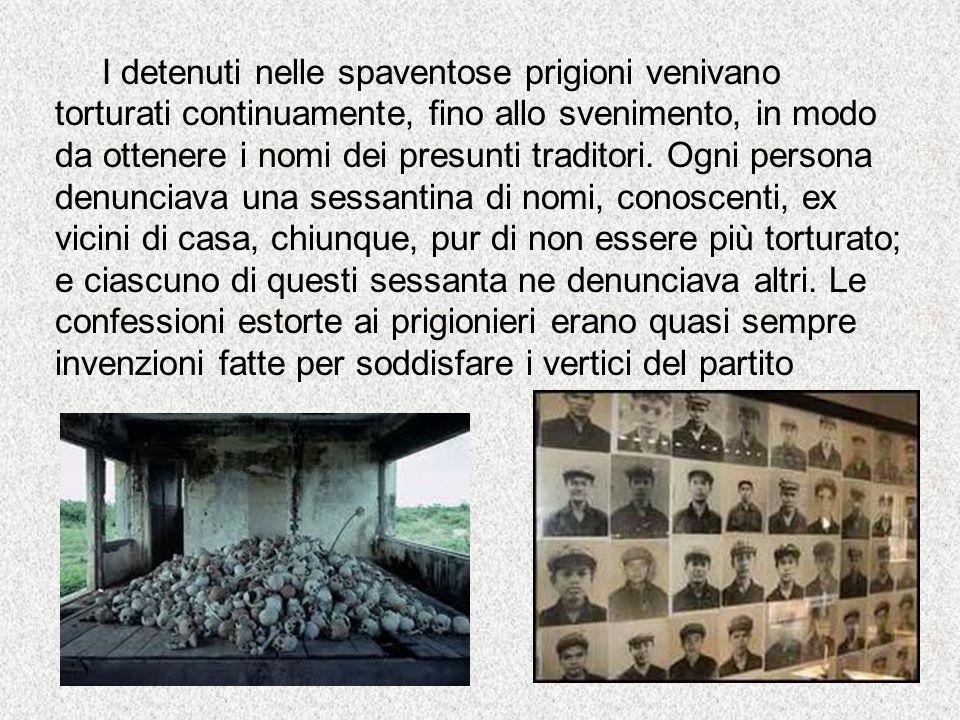 I detenuti nelle spaventose prigioni venivano torturati continuamente, fino allo svenimento, in modo da ottenere i nomi dei presunti traditori.