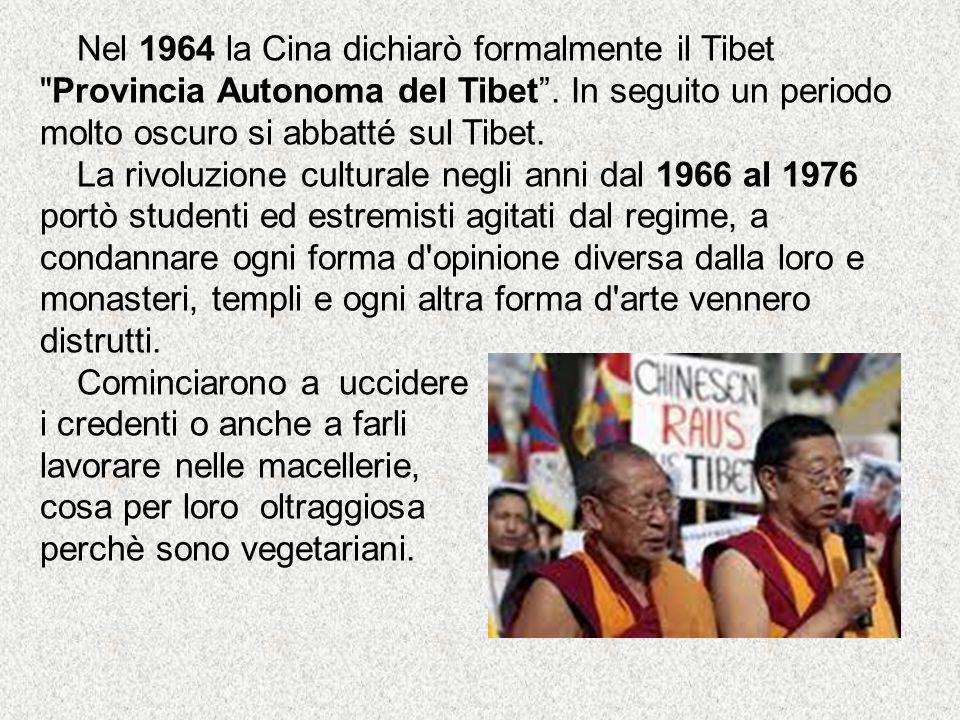 Nel 1964 la Cina dichiarò formalmente il Tibet Provincia Autonoma del Tibet .