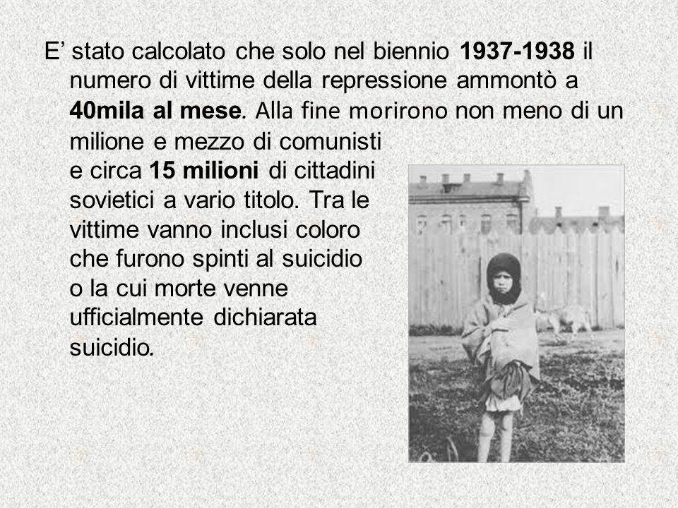 E' stato calcolato che solo nel biennio 1937-1938 il numero di vittime della repressione ammontò a 40mila al mese. Alla fine morirono non meno di un m