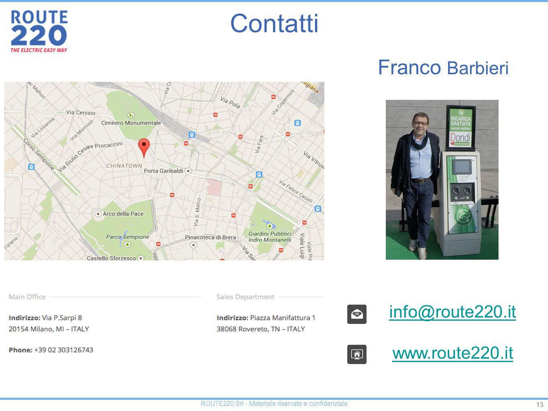 13 ROUTE220 Srl - Materiale riservato e confidenziale info@route220.it www.route220.it Franco Barbieri Contatti