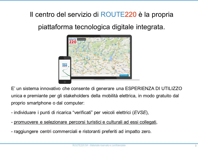 3 Il centro del servizio di ROUTE220 è la propria piattaforma tecnologica digitale integrata.