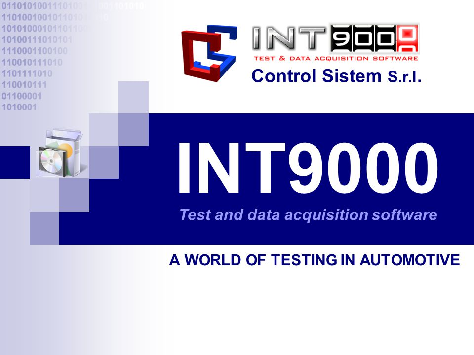 INT9000 A WORLD OF TESTING IN AUTOMOTIVE Control Sistem S.r.l. Test and data acquisition software