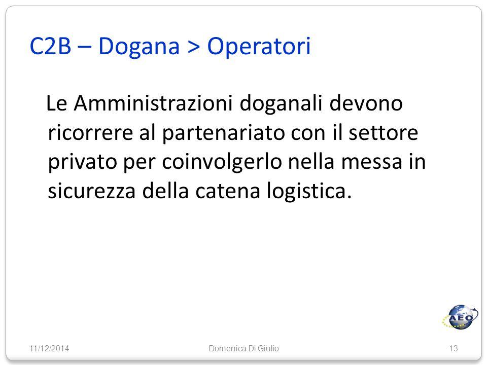 C2B – Dogana > Operatori Le Amministrazioni doganali devono ricorrere al partenariato con il settore privato per coinvolgerlo nella messa in sicurezza