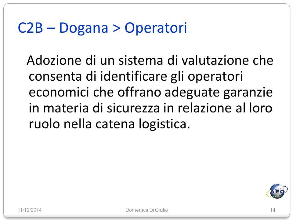 C2B – Dogana > Operatori Adozione di un sistema di valutazione che consenta di identificare gli operatori economici che offrano adeguate garanzie in m