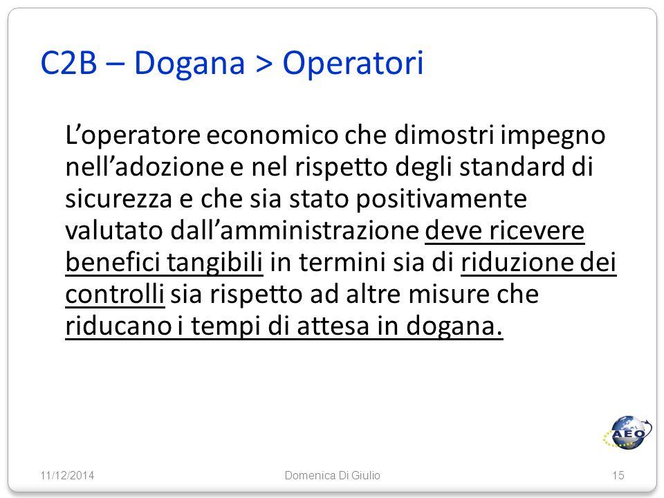C2B – Dogana > Operatori L'operatore economico che dimostri impegno nell'adozione e nel rispetto degli standard di sicurezza e che sia stato positivam