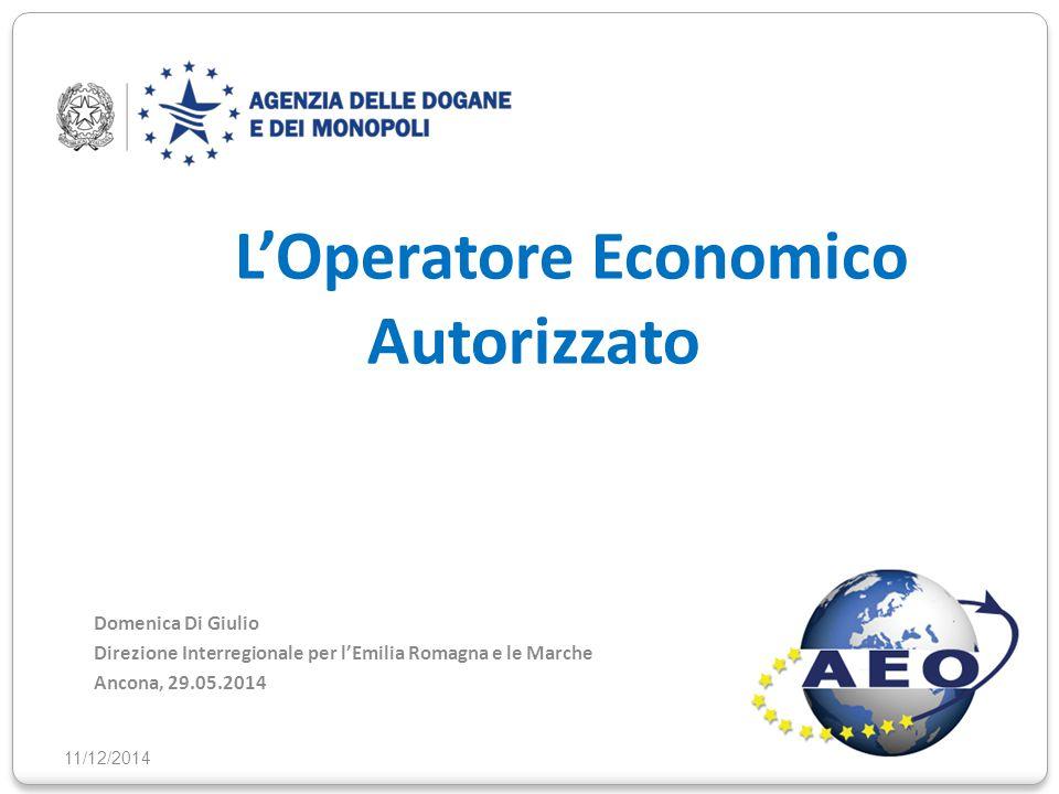 L'Operatore Economico Autorizzato Domenica Di Giulio Direzione Interregionale per l'Emilia Romagna e le Marche Ancona, 29.05.2014 11/12/20142