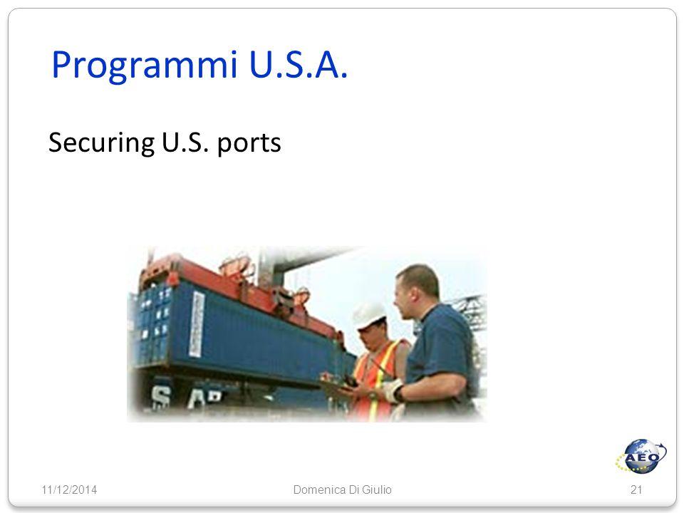 Programmi U.S.A. Securing U.S. ports 11/12/201421Domenica Di Giulio