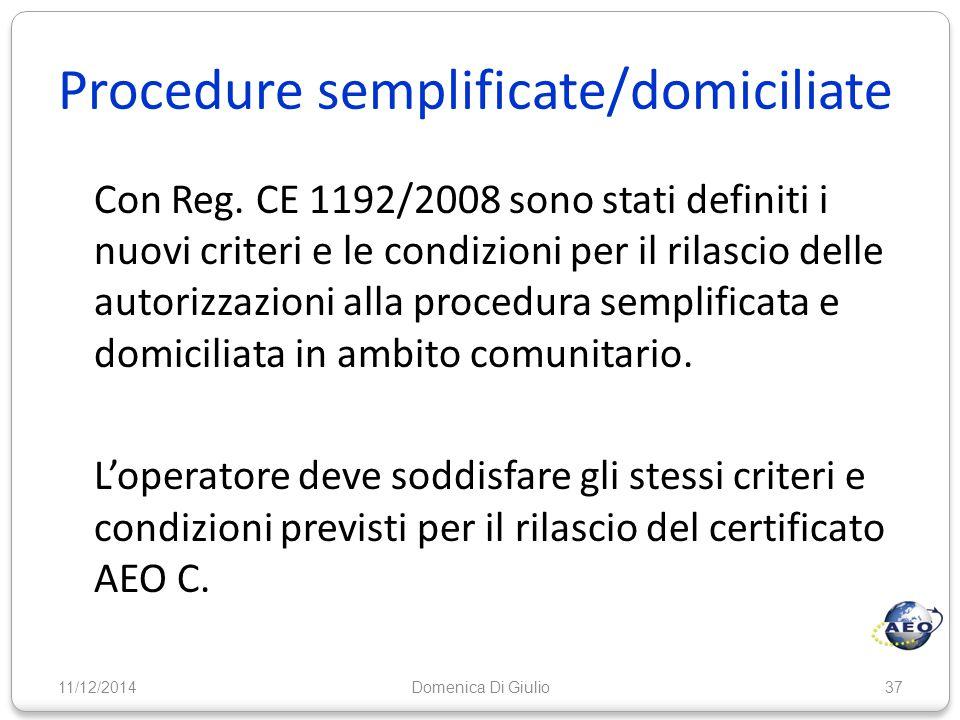 Procedure semplificate/domiciliate Con Reg. CE 1192/2008 sono stati definiti i nuovi criteri e le condizioni per il rilascio delle autorizzazioni alla