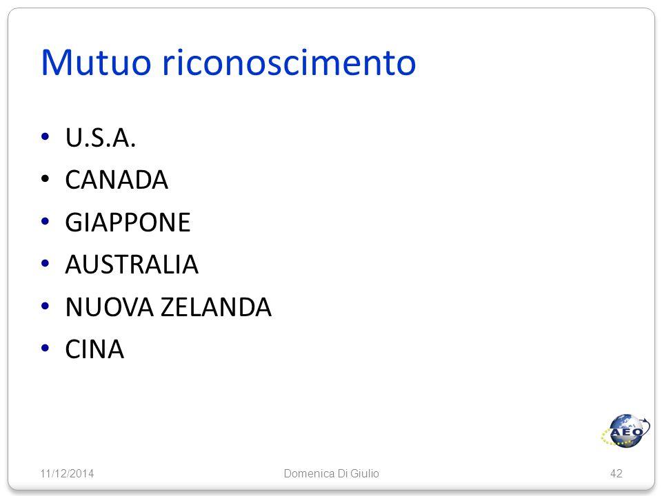 Mutuo riconoscimento U.S.A. CANADA GIAPPONE AUSTRALIA NUOVA ZELANDA CINA 11/12/201442Domenica Di Giulio