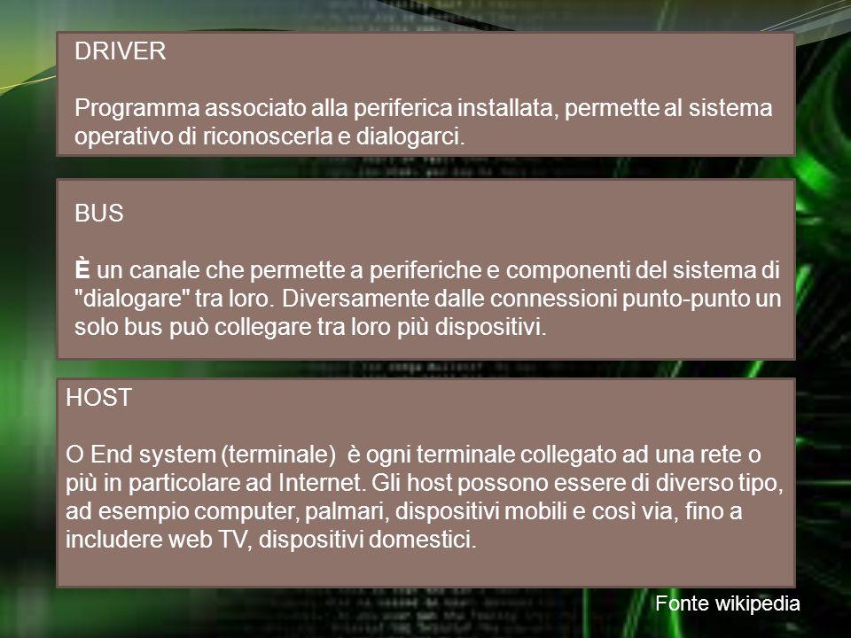 Fonte wikipedia HOST O End system (terminale) è ogni terminale collegato ad una rete o più in particolare ad Internet.