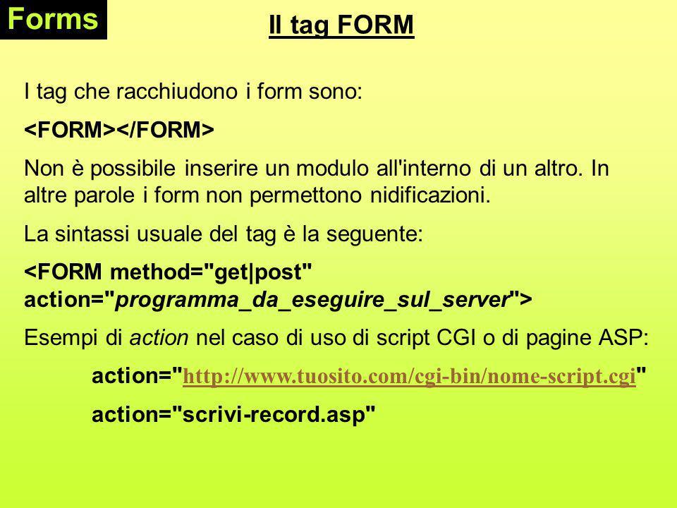 Gli elementi di un FORM Forms type= IMAGE esempio: Funzione simile a quella del tasto SUBMIT ma con la differenza che al posto del bottone di default, viene visualizzata un immagine.