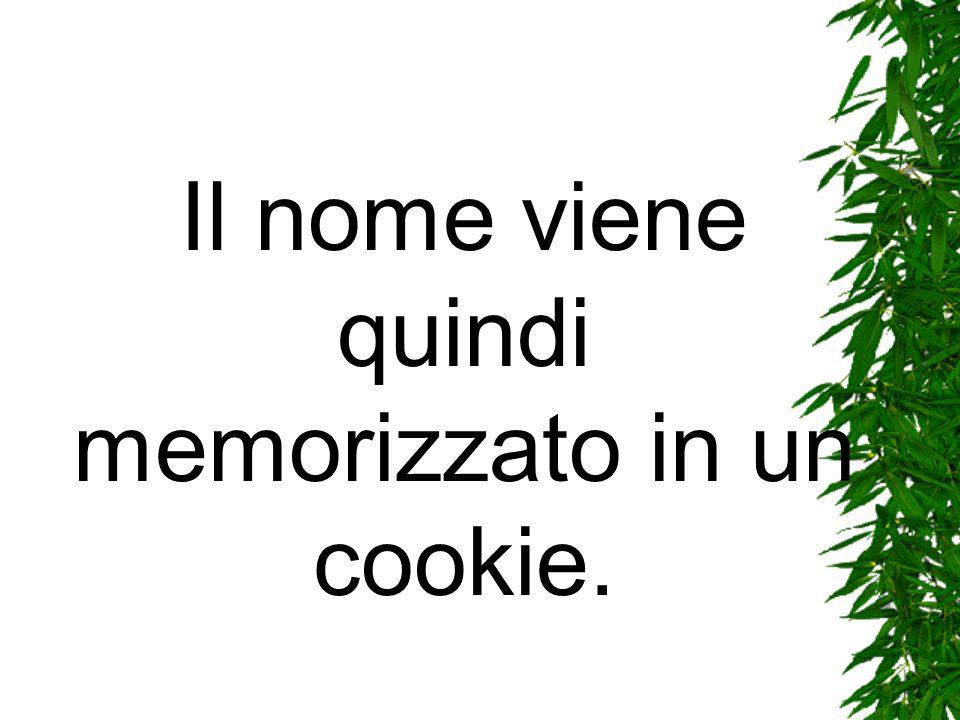Il nome viene quindi memorizzato in un cookie.