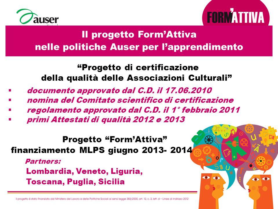 3 Il progetto Form'Attiva nelle politiche Auser per l'apprendimento Progetto di certificazione della qualità delle Associazioni Culturali  documento approvato dal C.D.