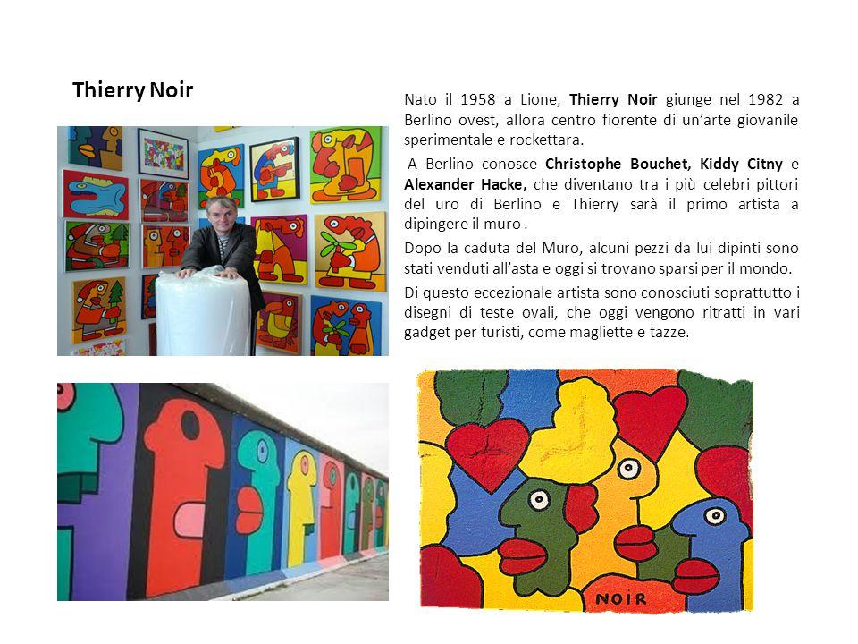 Thierry Noir Nato il 1958 a Lione, Thierry Noir giunge nel 1982 a Berlino ovest, allora centro fiorente di un'arte giovanile sperimentale e rockettara