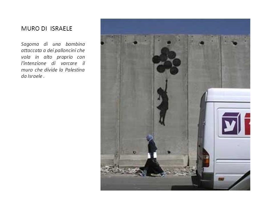 MURO DI ISRAELE Sagoma di una bambina attaccata a dei palloncini che vola in alto proprio con l'intenzione di varcare il muro che divide la Palestina