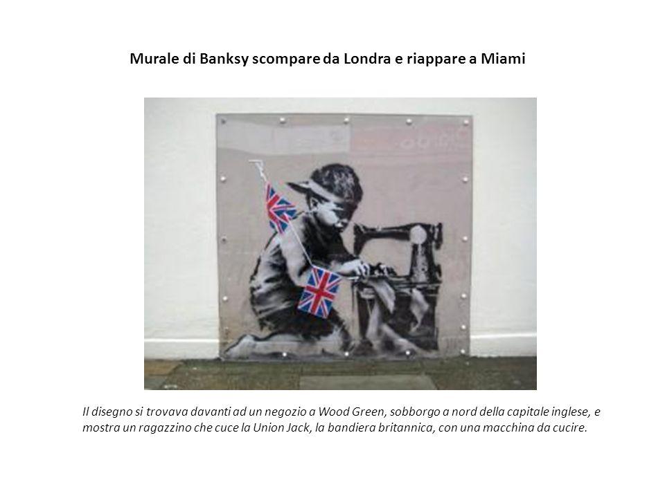 Murale di Banksy scompare da Londra e riappare a Miami Il disegno si trovava davanti ad un negozio a Wood Green, sobborgo a nord della capitale inglese, e mostra un ragazzino che cuce la Union Jack, la bandiera britannica, con una macchina da cucire.
