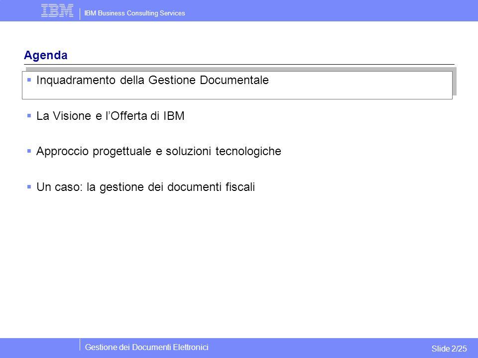 IBM Business Consulting Services Gestione dei Documenti Elettronici Slide 2/25 Agenda  Inquadramento della Gestione Documentale  La Visione e l'Offe