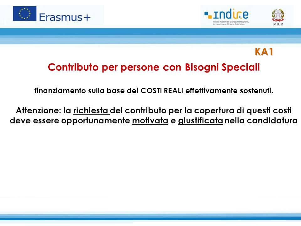 Contributo per persone con Bisogni Speciali finanziamento sulla base dei COSTI REALI effettivamente sostenuti. Attenzione: la richiesta del contributo