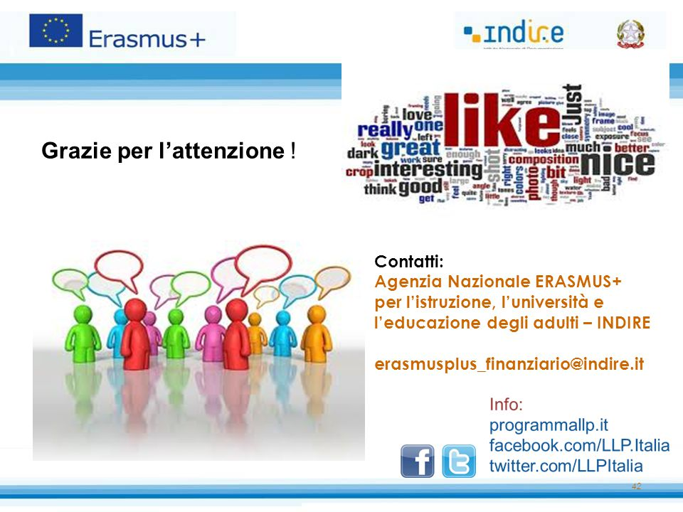 42 Grazie per l'attenzione ! Contatti: Agenzia Nazionale ERASMUS+ per l'istruzione, l'università e l'educazione degli adulti – INDIRE erasmusplus_fina